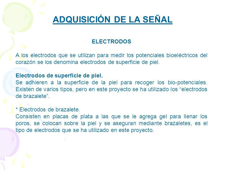 ELECTRODOS A los electrodos que se utilizan para medir los potenciales bioeléctricos del corazón se los denomina electrodos de superficie de piel.