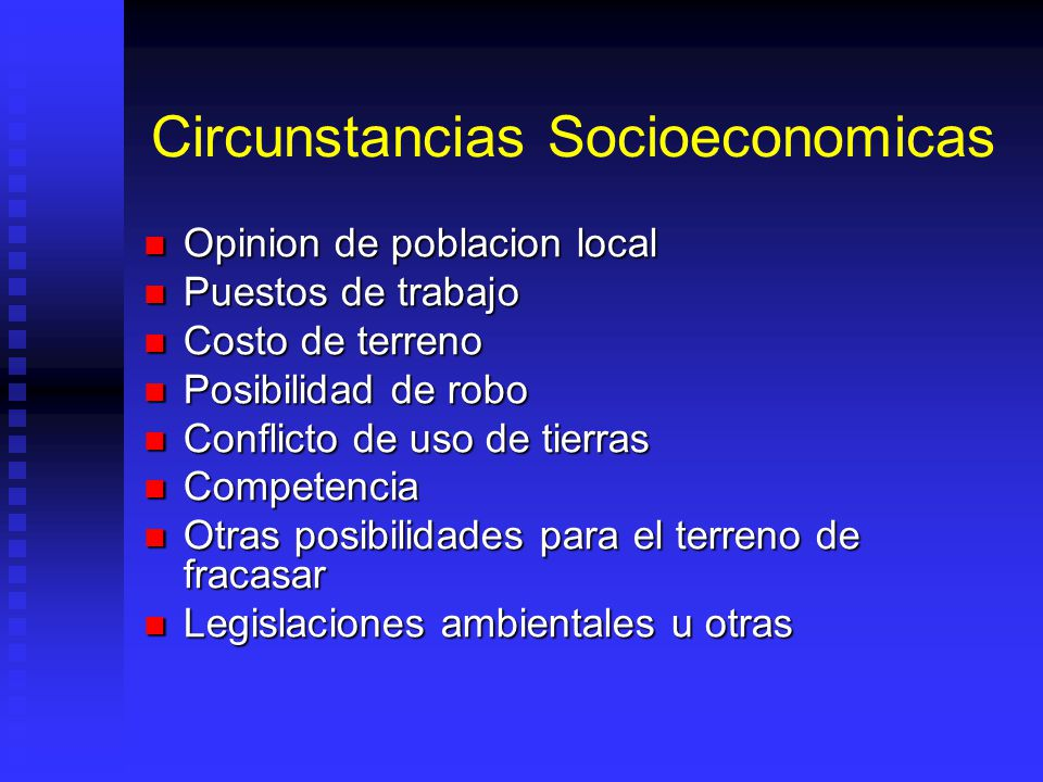 Circunstancias Socioeconomicas Opinion de poblacion local Opinion de poblacion local Puestos de trabajo Puestos de trabajo Costo de terreno Costo de t
