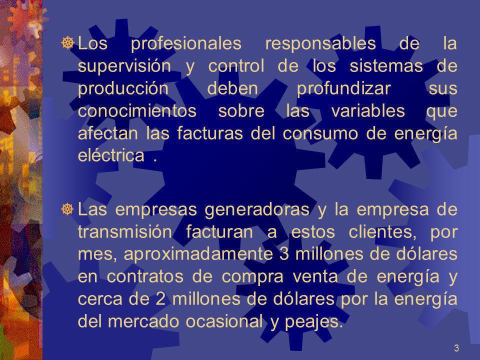3 Los profesionales responsables de la supervisión y control de los sistemas de producción deben profundizar sus conocimientos sobre las variables que