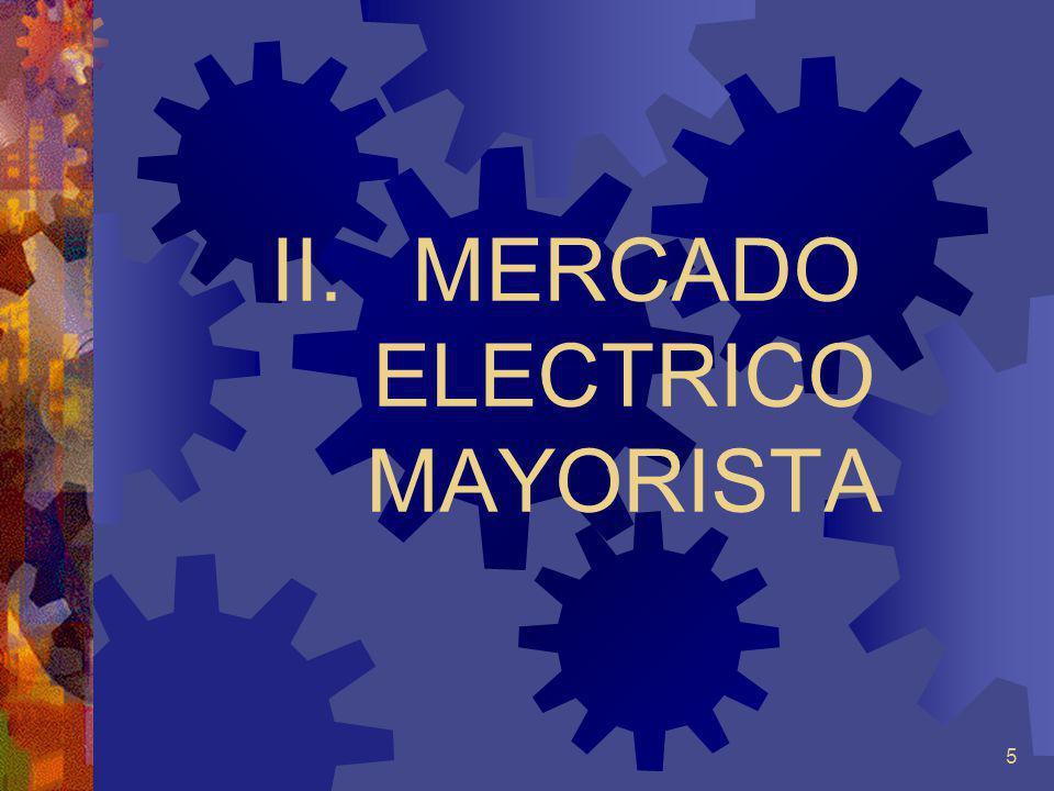 5 II. MERCADO ELECTRICO MAYORISTA
