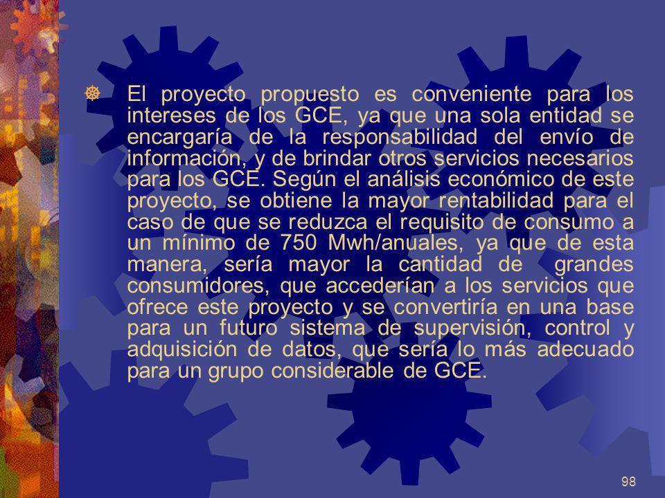 98 El proyecto propuesto es conveniente para los intereses de los GCE, ya que una sola entidad se encargaría de la responsabilidad del envío de inform