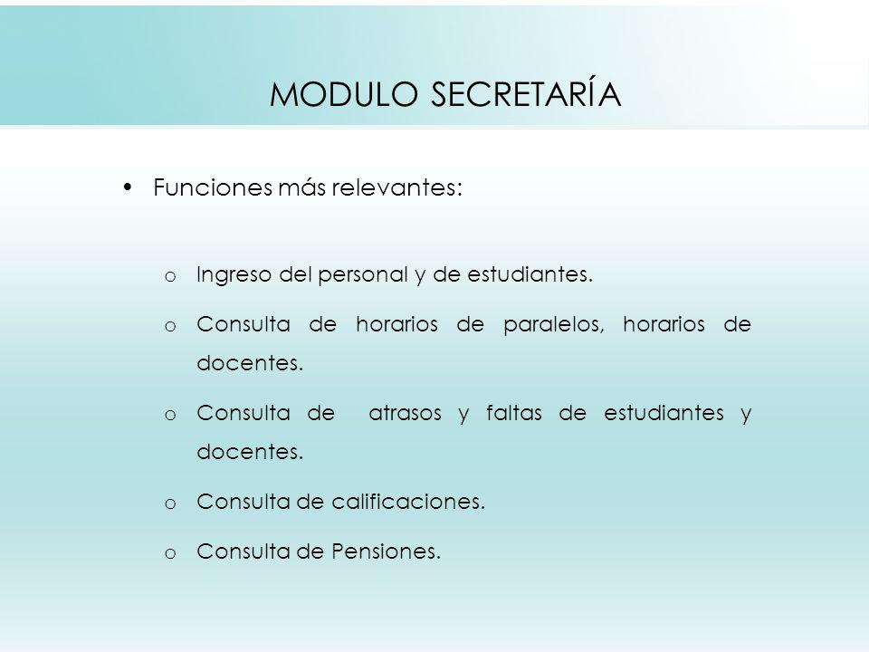 MODULO SECRETARÍA Funciones más relevantes: o Ingreso del personal y de estudiantes.