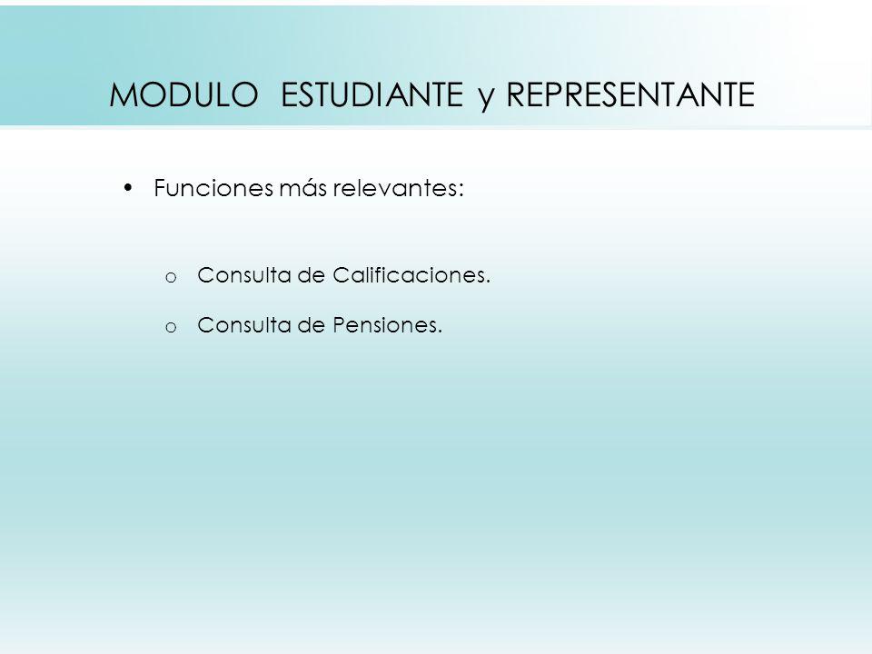 MODULO ESTUDIANTE y REPRESENTANTE Funciones más relevantes: o Consulta de Calificaciones.