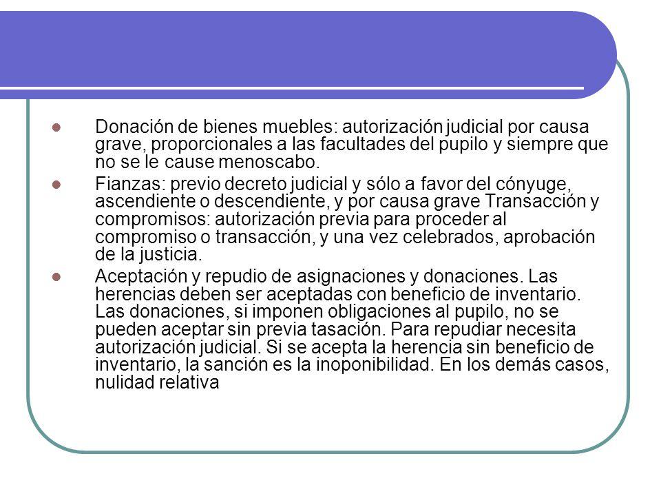 Donación de bienes muebles: autorización judicial por causa grave, proporcionales a las facultades del pupilo y siempre que no se le cause menoscabo.