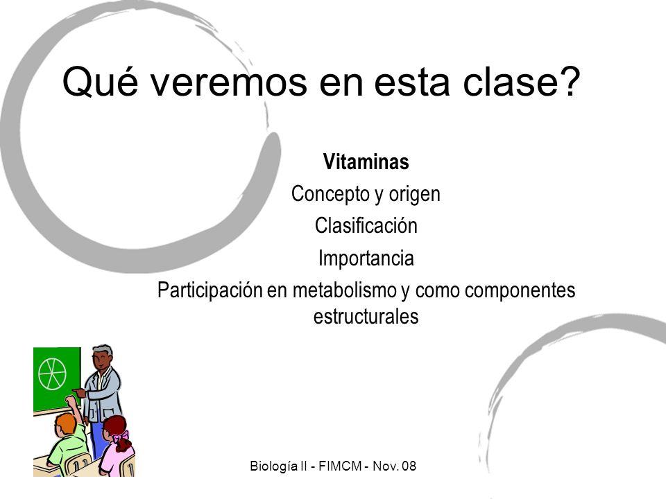 Qué veremos en esta clase? Vitaminas Concepto y origen Clasificación Importancia Participación en metabolismo y como componentes estructurales Biologí