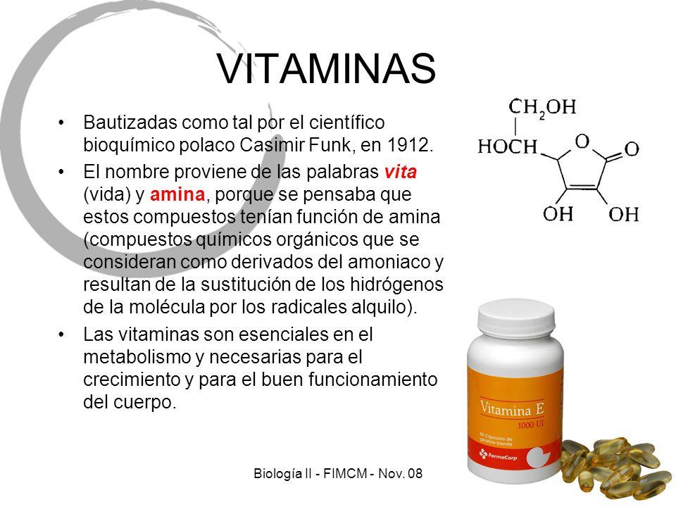 VITAMINAS Bautizadas como tal por el científico bioquímico polaco Casimir Funk, en 1912. El nombre proviene de las palabras vita (vida) y amina, porqu