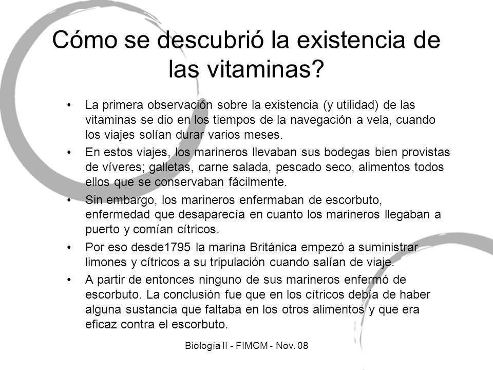 Cómo se descubrió la existencia de las vitaminas? La primera observación sobre la existencia (y utilidad) de las vitaminas se dio en los tiempos de la