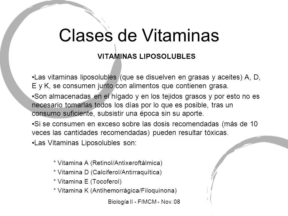 Clases de Vitaminas VITAMINAS LIPOSOLUBLES Las vitaminas liposolubles (que se disuelven en grasas y aceites) A, D, E y K, se consumen junto con alimen