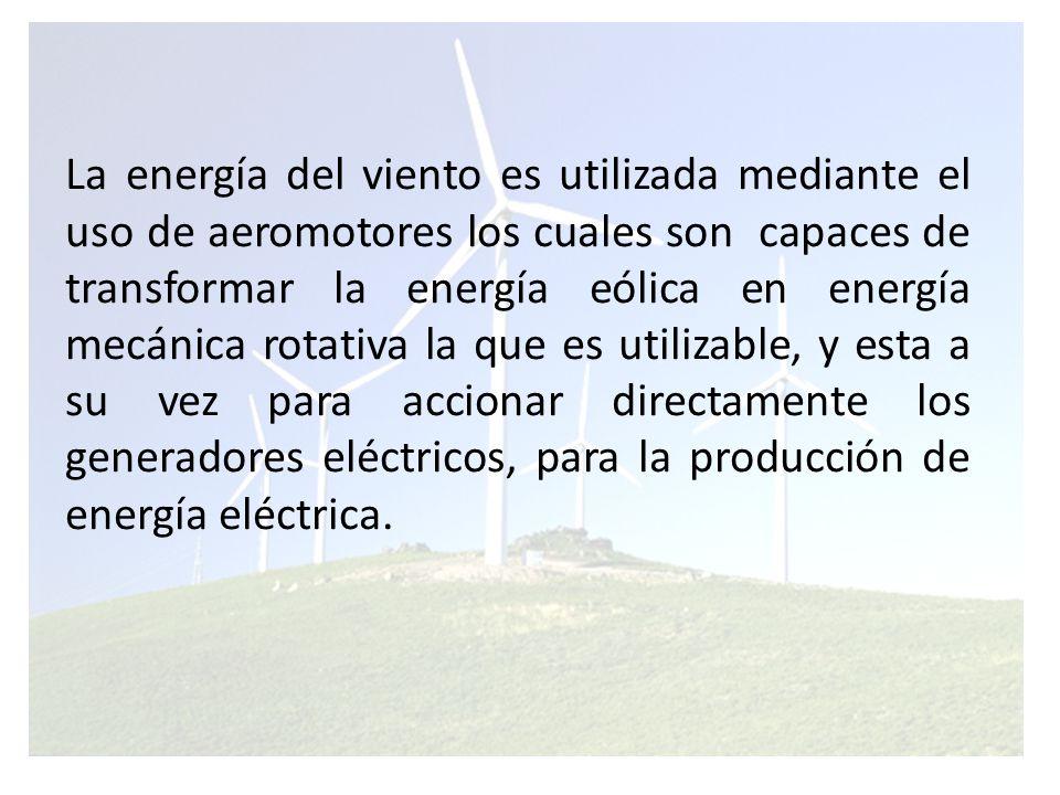 ESTADO DE LA TECNOLOGÍA En la actualidad la energía eólica es utilizada para mover aerogeneradores.