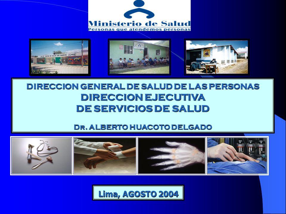 DIRECCION GENERAL DE SALUD DE LAS PERSONAS DIRECCION EJECUTIVA DE SERVICIOS DE SALUD Dr.