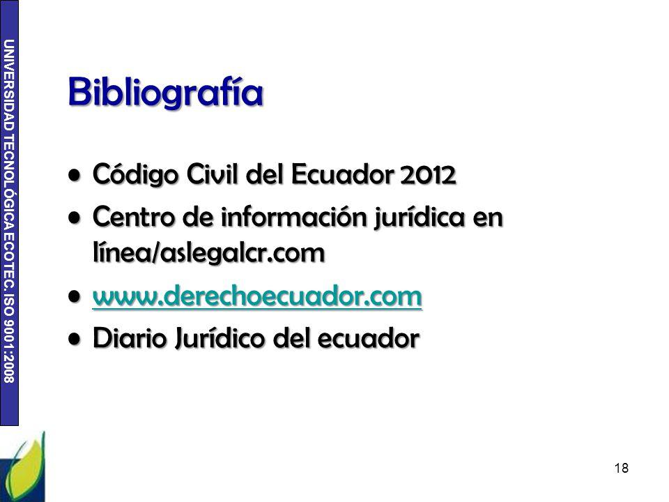 UNIVERSIDAD TECNOLÓGICA ECOTEC. ISO 9001:2008 Bibliografía Código Civil del Ecuador 2012Código Civil del Ecuador 2012 Centro de información jurídica e