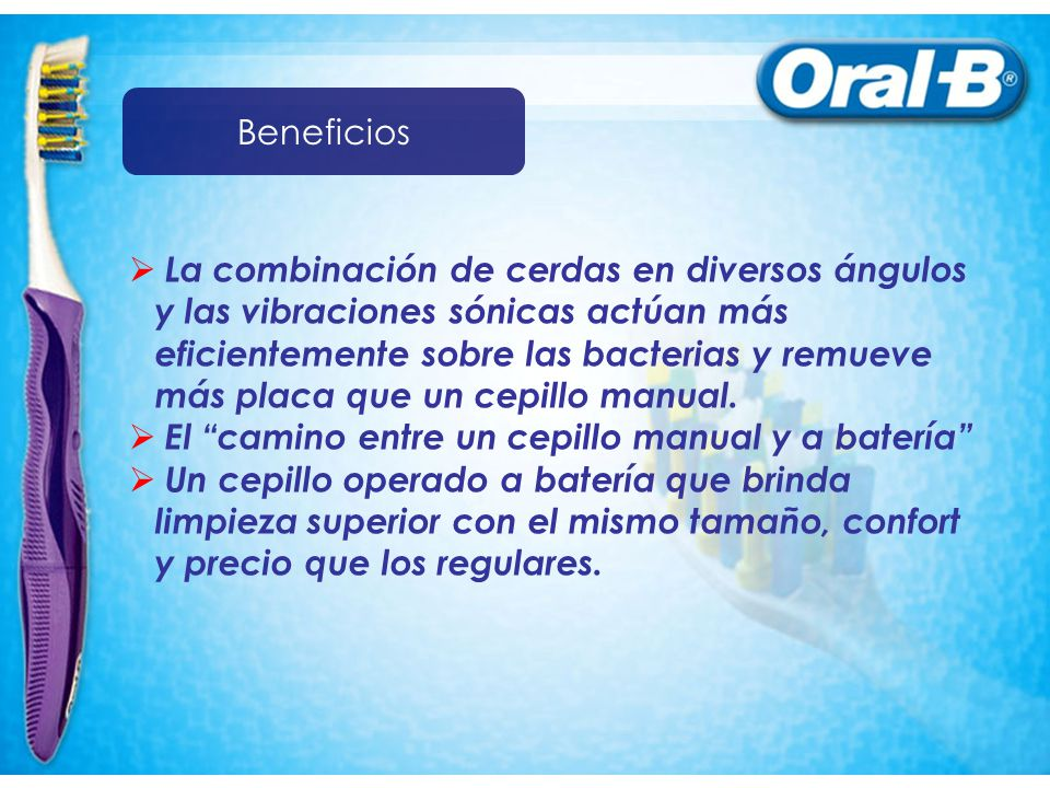 La combinación de cerdas en diversos ángulos y las vibraciones sónicas actúan más eficientemente sobre las bacterias y remueve más placa que un cepill