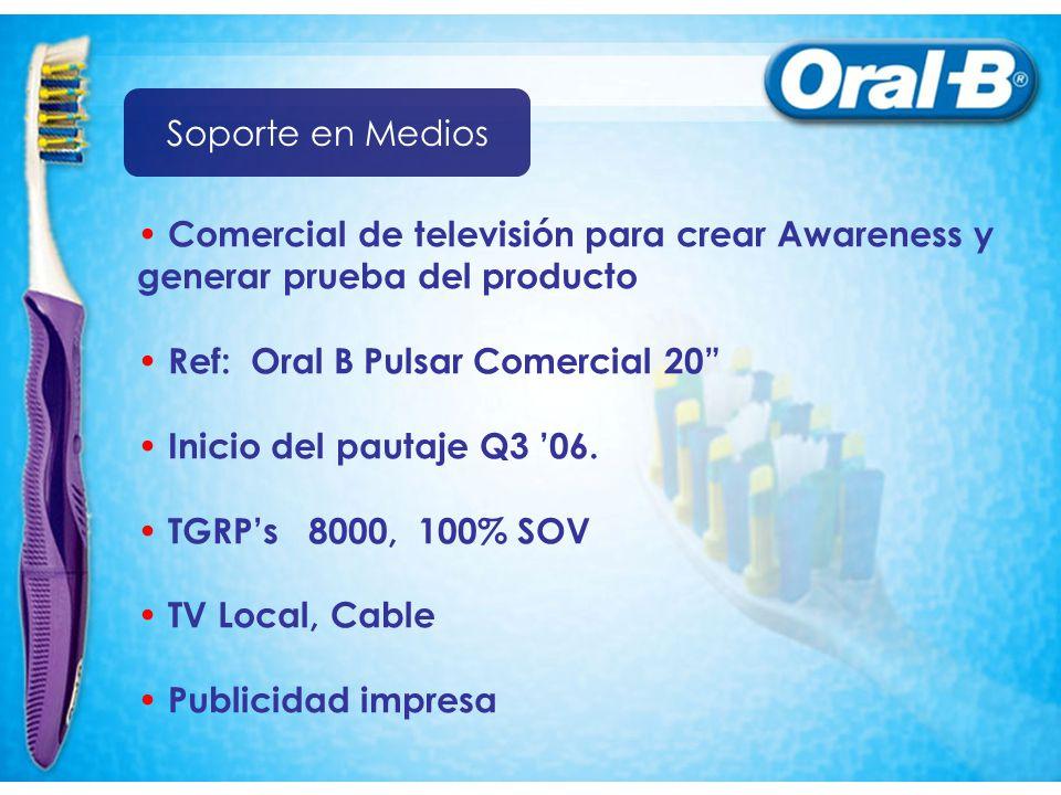 Comercial de televisión para crear Awareness y generar prueba del producto Ref: Oral B Pulsar Comercial 20 Inicio del pautaje Q3 06. TGRPs 8000, 100%