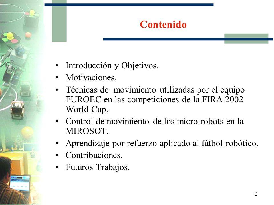 22 Algoritmo del arquero de acuerdo a la posición de la pelota Técnicas de movimiento utilizadas por el equipo FUROEC