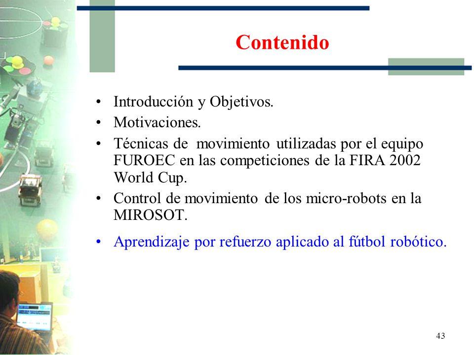42 Función de predicción para estimar la trayectoria de la pelota (2) Control de movimiento de los micro-robots en la MIROSOT.