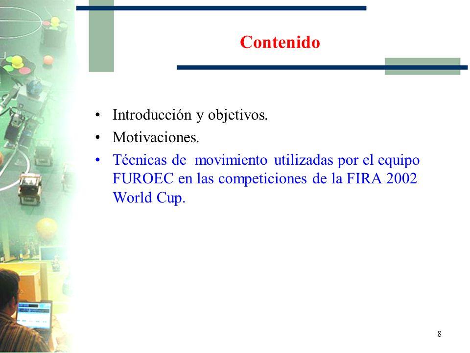 28 Objetivo: Generación de campos potenciales para determinar la posición final y evadir obstáculos en tiempo real.
