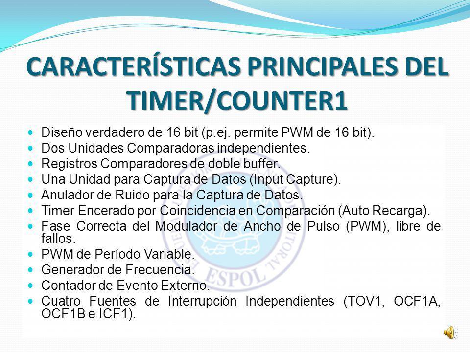 DESCRIPCION GENERAL DEL TIMER/COUNTER1 La unidad del TIMER/COUNTER1 de 16 bits permite la correcta temporización (sincronización) para la ejecución del programa (administración de evento), generación de onda y medición temporizada de la señal.
