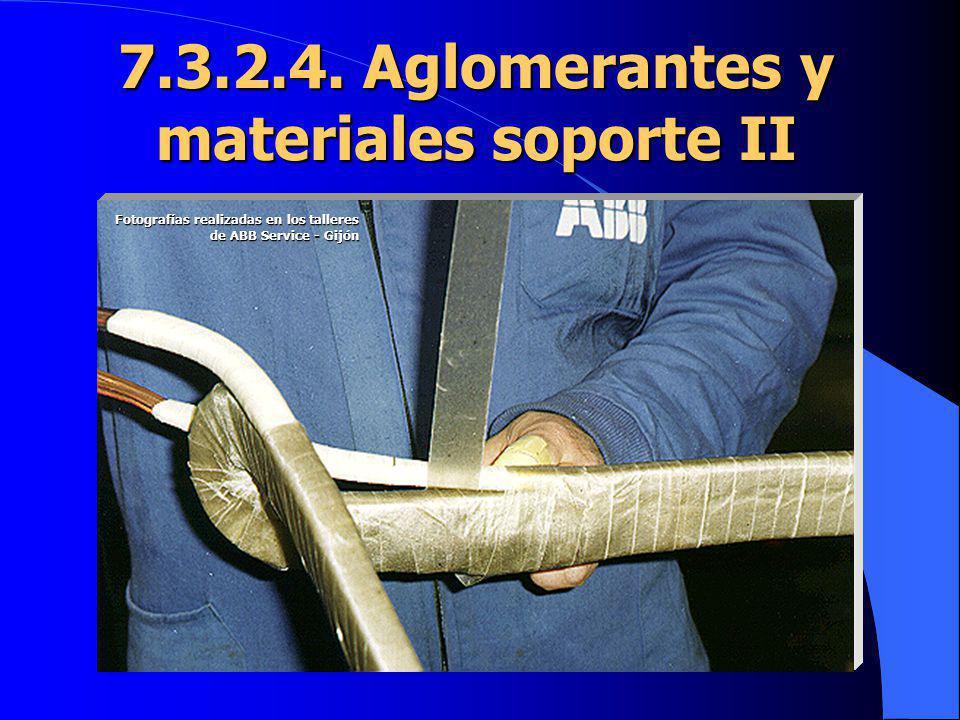 7.3.2.4. Aglomerantes y materiales soporte II Fotografías realizadas en los talleres de ABB Service - Gijón