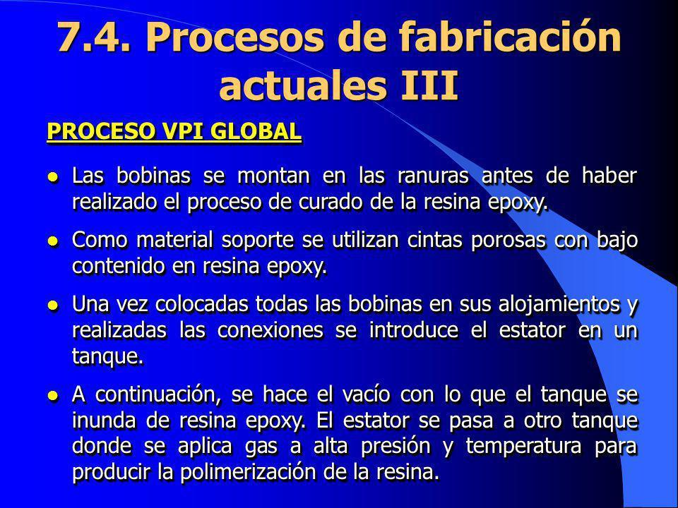 PROCESO VPI GLOBAL l Las bobinas se montan en las ranuras antes de haber realizado el proceso de curado de la resina epoxy. l Como material soporte se
