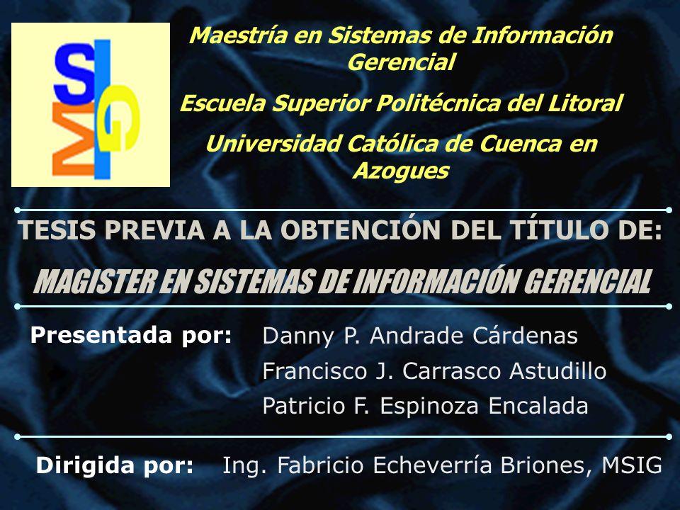 Maestría en Sistemas de Información Gerencial Escuela Superior Politécnica del Litoral Universidad Católica de Cuenca en Azogues TEMA: ANÁLISIS Y DISEÑO DEL MODELO DE INFORMACIÓN DEL SECTOR ELÉCTRICO ECUATORIANO RELACIONADO CON LA DISTRIBUCIÓN Y COMERCIALIZACIÓN DE ENERGÍA ELÉCTRICA