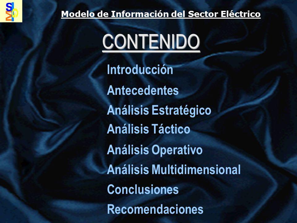 Modelo de Información del Sector Eléctrico CONTENIDO Antecedentes Análisis Estratégico Análisis Táctico Análisis Operativo Análisis Multidimensional Conclusiones Recomendaciones Introducción Conclusiones 3.- Las empresas disponen actualmente de varios sistemas aislados y procedimientos manuales en ciertos casos, que administran los datos operacionales y calculan los índices básicos departamentales, gerenciales y ejecutivos, muchos de ellos aún en medios físicos o en hojas electrónicas; por ello, el proceso de ETL podría tener una evidente simplificación, debiéndose simplemente migrar esos índices procesados y estáticos en el tiempo, a los data marts departamentales.
