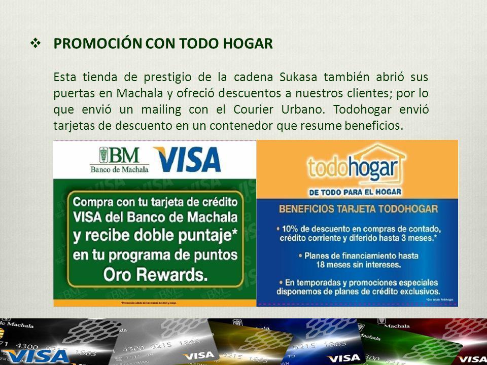 PROMOCIÓN CON TODO HOGAR Esta tienda de prestigio de la cadena Sukasa también abrió sus puertas en Machala y ofreció descuentos a nuestros clientes; p