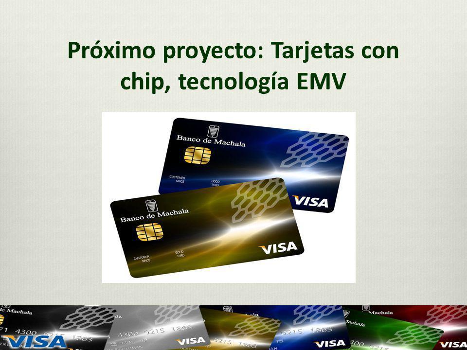 Próximo proyecto: Tarjetas con chip, tecnología EMV