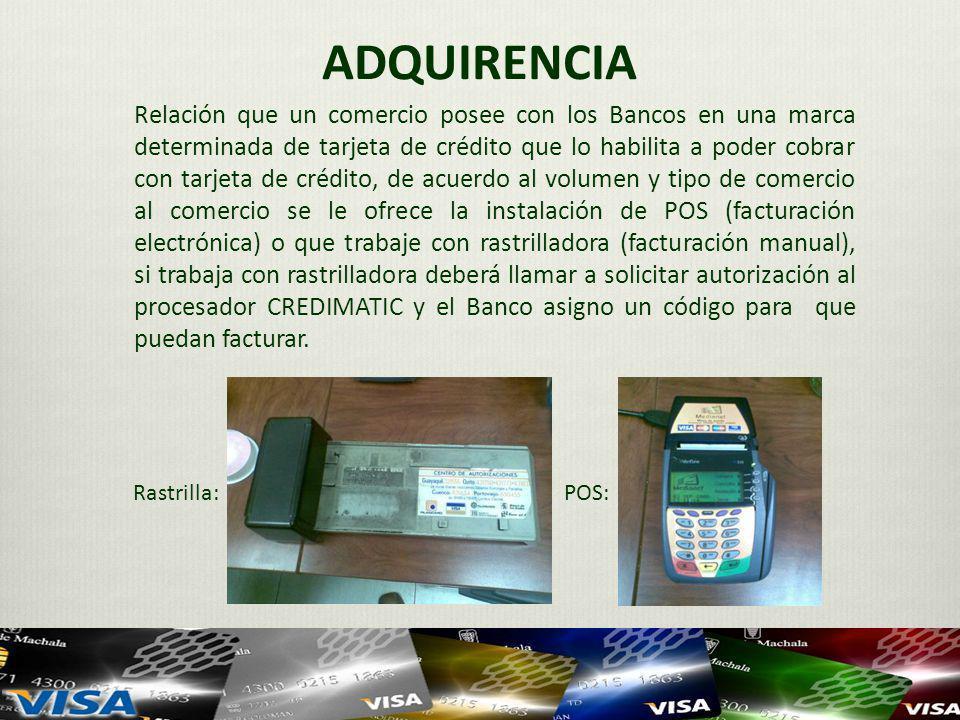 ADQUIRENCIA Relación que un comercio posee con los Bancos en una marca determinada de tarjeta de crédito que lo habilita a poder cobrar con tarjeta de