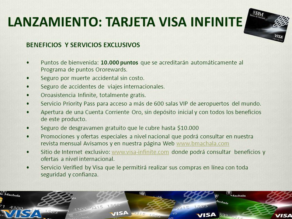 LANZAMIENTO: TARJETA VISA INFINITE BENEFICIOS Y SERVICIOS EXCLUSIVOS Puntos de bienvenida: 10.000 puntos que se acreditarán automáticamente al Program