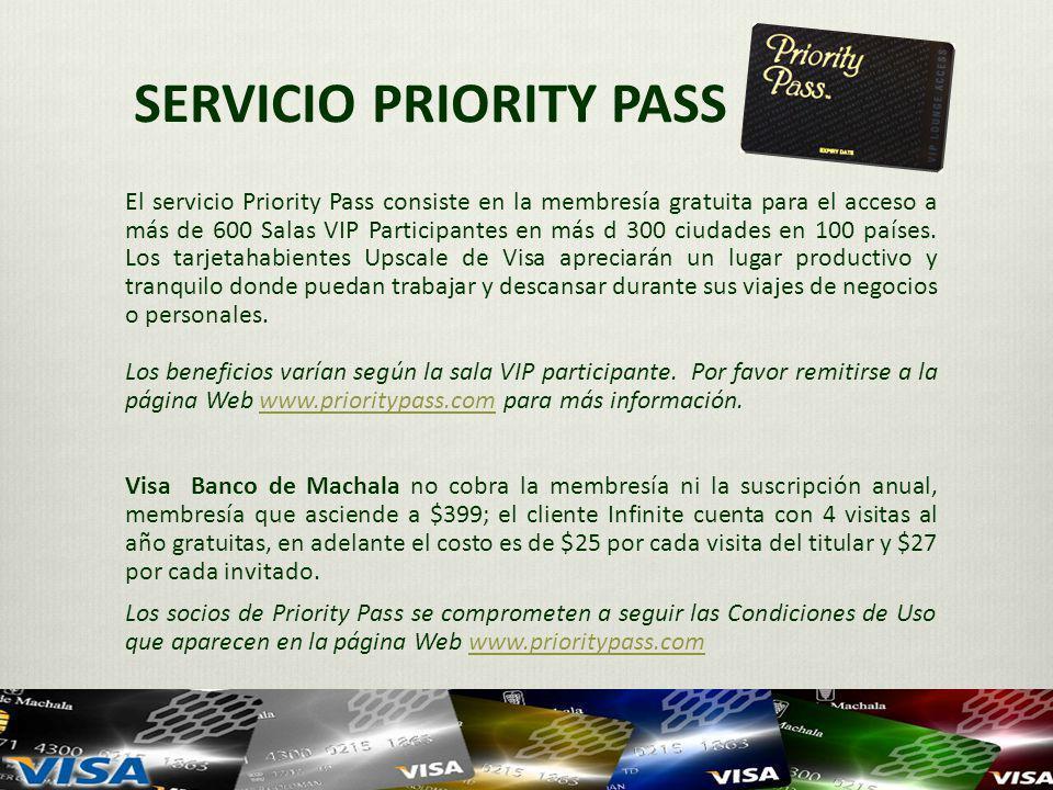 SERVICIO PRIORITY PASS El servicio Priority Pass consiste en la membresía gratuita para el acceso a más de 600 Salas VIP Participantes en más d 300 ciudades en 100 países.