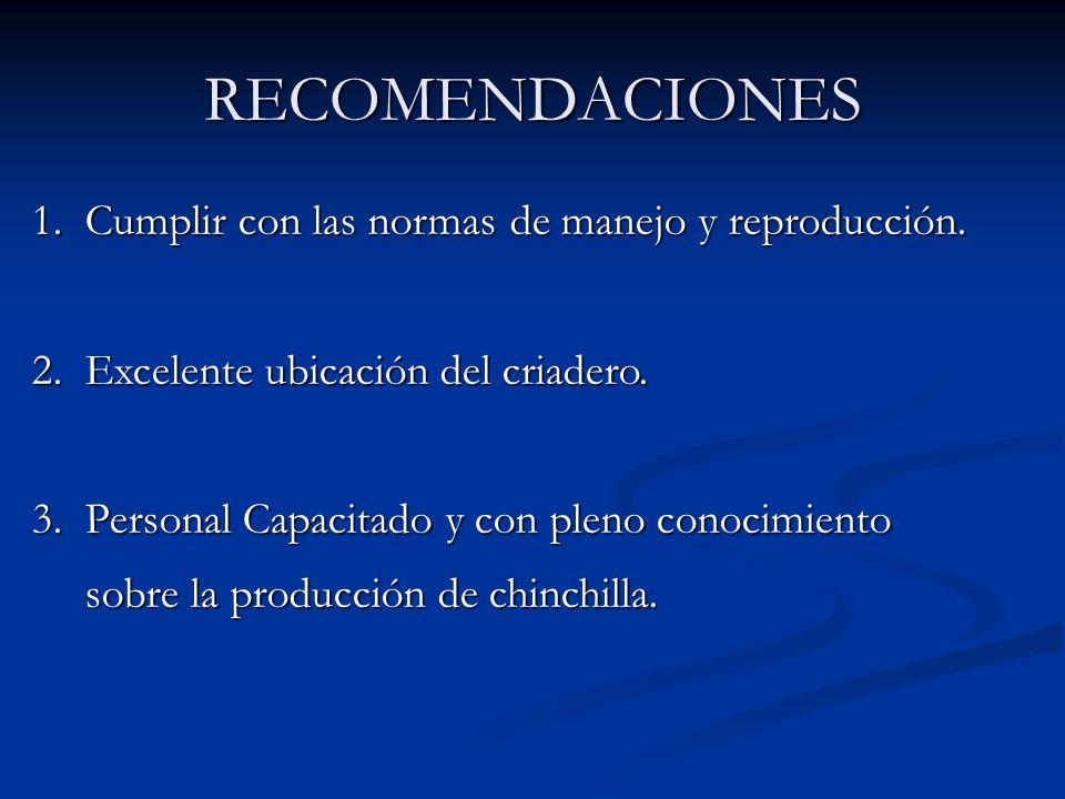 RECOMENDACIONES 1.Cumplir con las normas de manejo y reproducción.