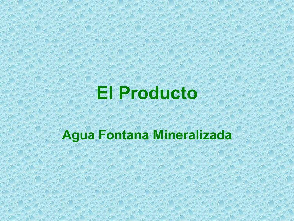 El Producto Agua Fontana Mineralizada