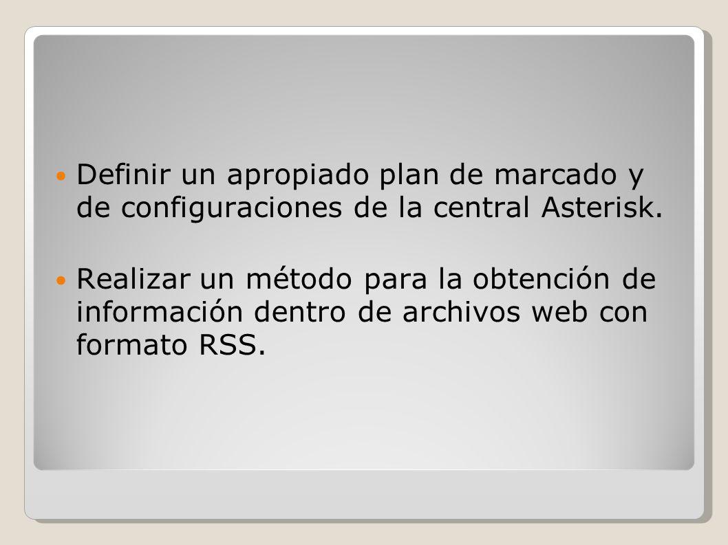 Definir un apropiado plan de marcado y de configuraciones de la central Asterisk. Realizar un método para la obtención de información dentro de archiv