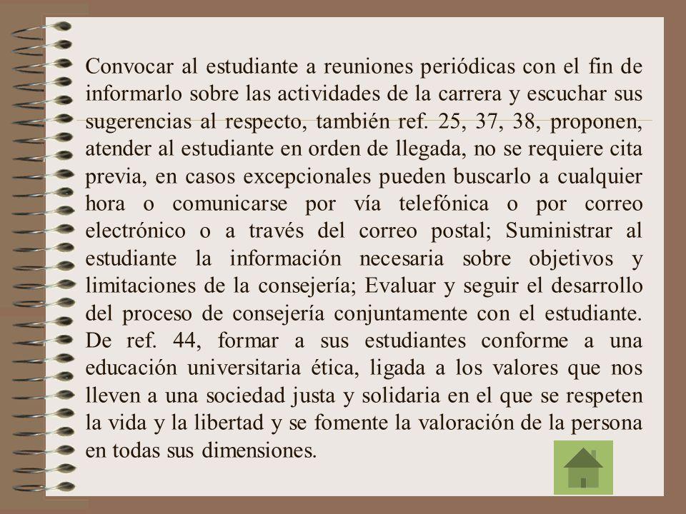 De ref. 33, definir en la carrera y en las especializaciones actividades que podrían contribuir al fortalecimiento del sistema de consejería, contando