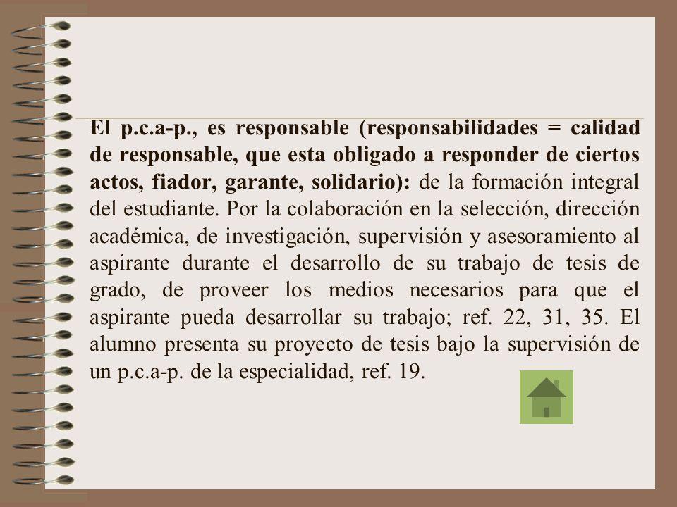 De ref. 41, en la modalidad de Universidad Abierta, en donde el sistema metodológico de enseñanza-aprendizaje se desarrolla fuera del claustro univers