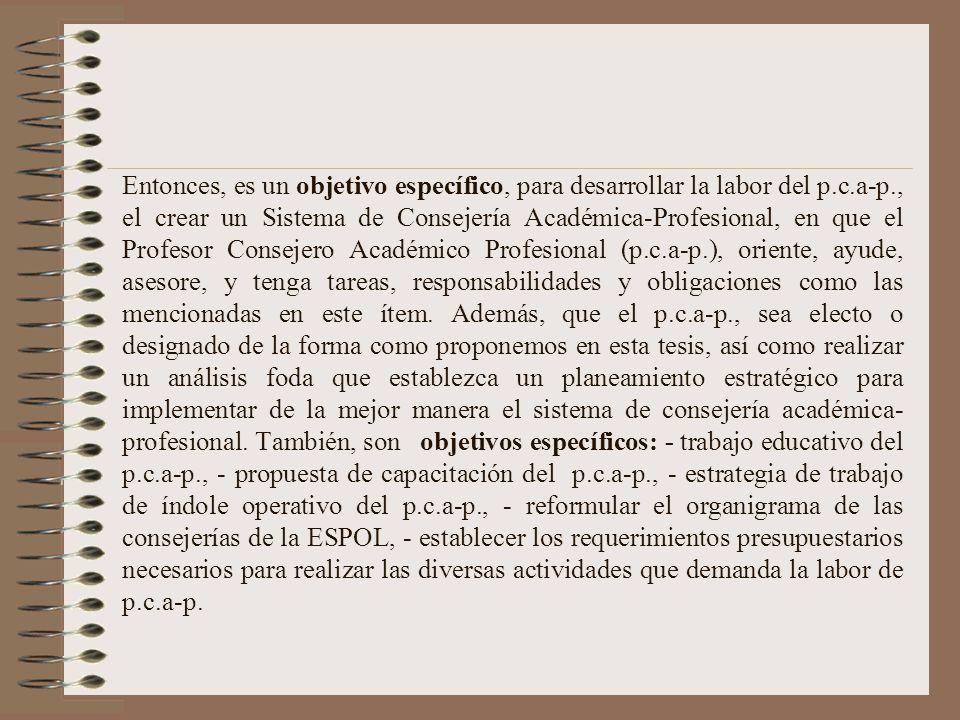 El tema propuesto da origen a: Definición del Problema Científico: Insuficiencias en la Labor de Asesoramiento del Profesor Consejero Académico-Profes