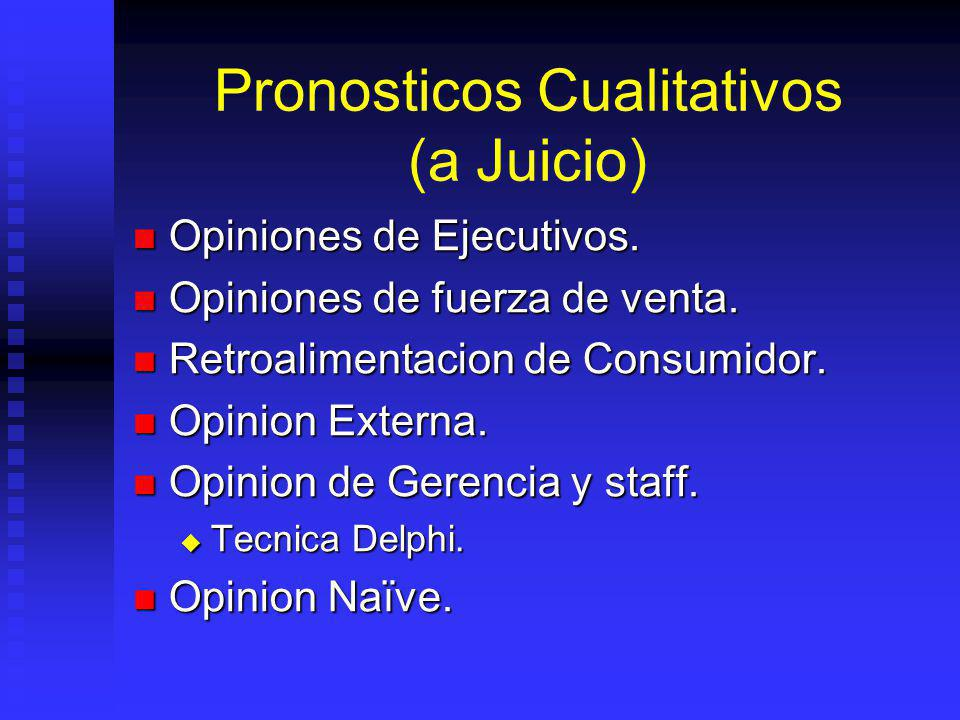 Pronosticos Cualitativos (a Juicio) Opiniones de Ejecutivos.
