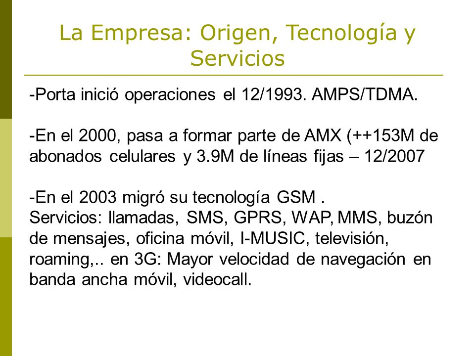 -Porta inició operaciones el 12/1993.AMPS/TDMA.