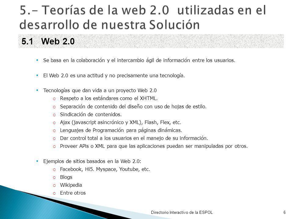 Se basa en la colaboración y el intercambio ágil de información entre los usuarios. El Web 2.0 es una actitud y no precisamente una tecnología. Tecnol