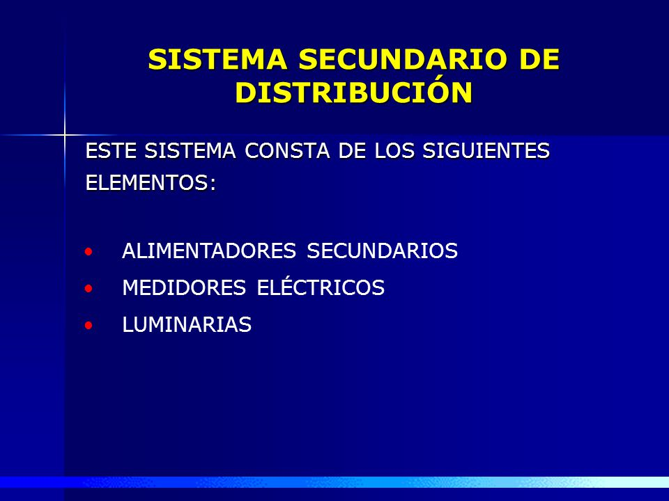 SISTEMA PRIMARIO DE DISTRIBUCIÓN ESTE SISTEMA CONSTA DE LOS SIGUIENTES ELEMENTOS: ALIMENTADORES PRIMARIOS AÉREOS Y/O SUBTERRÁNEOS. TRANSFORMADORES DE