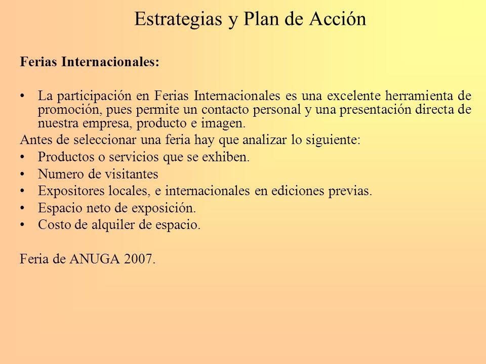 Estrategias y Plan de Acción Ferias Internacionales: La participación en Ferias Internacionales es una excelente herramienta de promoción, pues permit