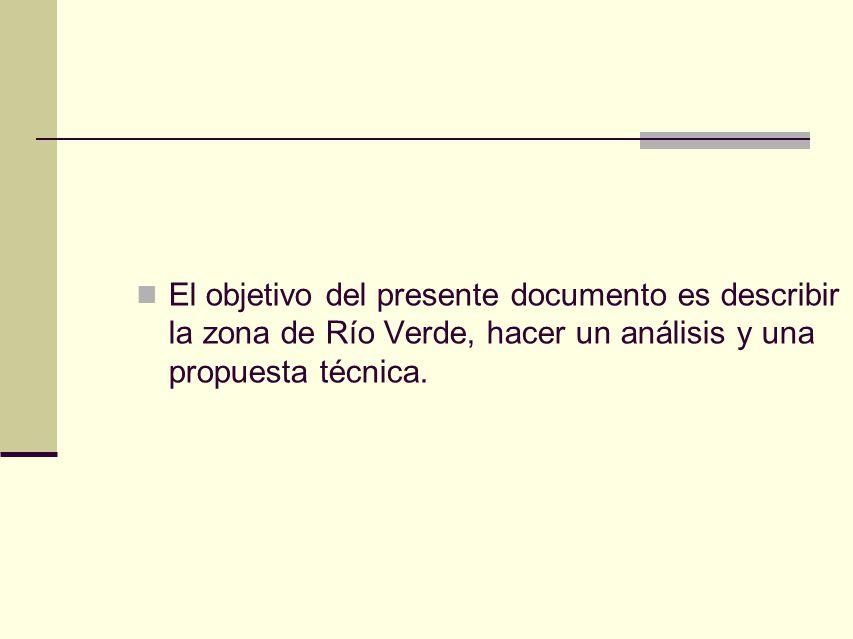El objetivo del presente documento es describir la zona de Río Verde, hacer un análisis y una propuesta técnica.