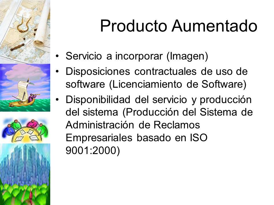 Producto Aumentado Servicio a incorporar (Imagen) Disposiciones contractuales de uso de software (Licenciamiento de Software) Disponibilidad del servi