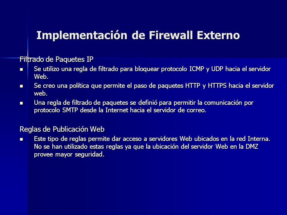 Implementación de Firewall Externo Filtrado de Paquetes IP Se utilizo una regla de filtrado para bloquear protocolo ICMP y UDP hacia el servidor Web.