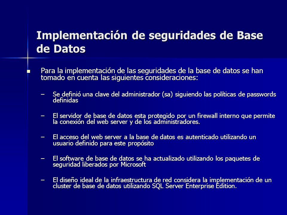 Implementación de seguridades de Base de Datos Para la implementación de las seguridades de la base de datos se han tomado en cuenta las siguientes co