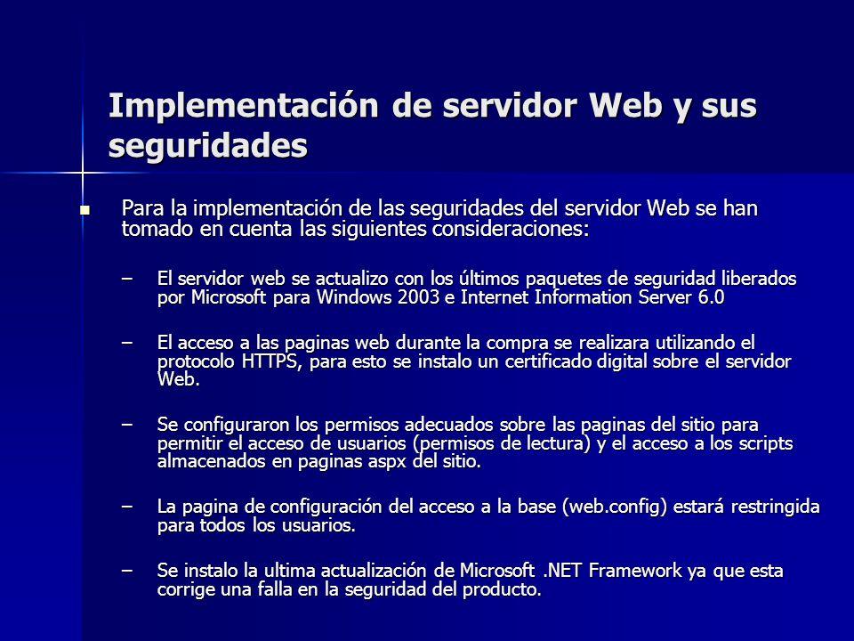 Implementación de servidor Web y sus seguridades Para la implementación de las seguridades del servidor Web se han tomado en cuenta las siguientes con