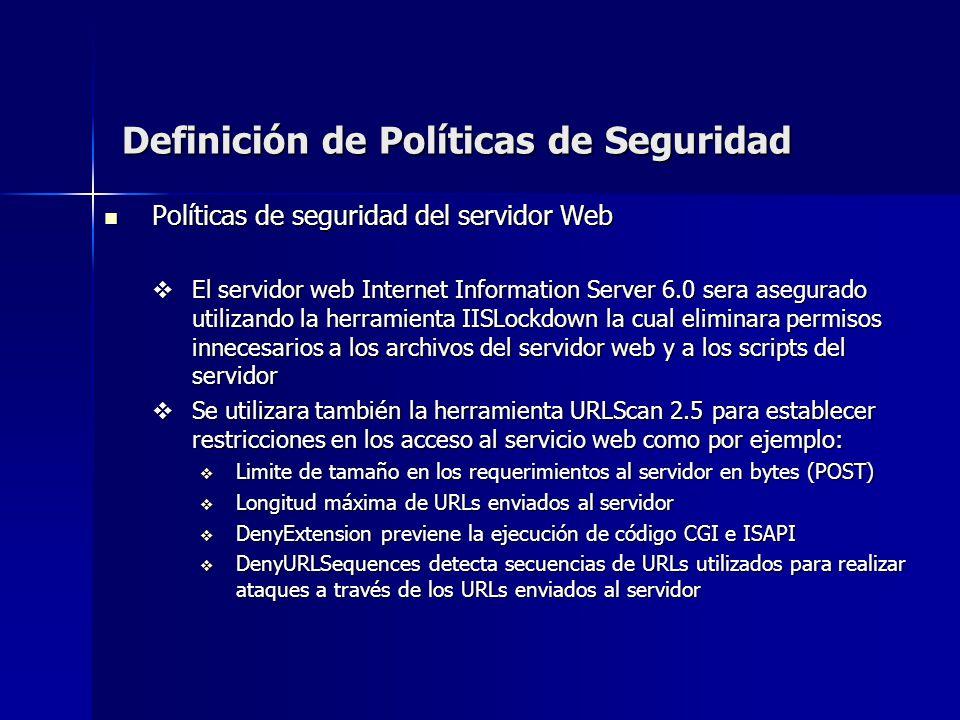 Definición de Políticas de Seguridad Políticas de seguridad del servidor Web Políticas de seguridad del servidor Web El servidor web Internet Informat