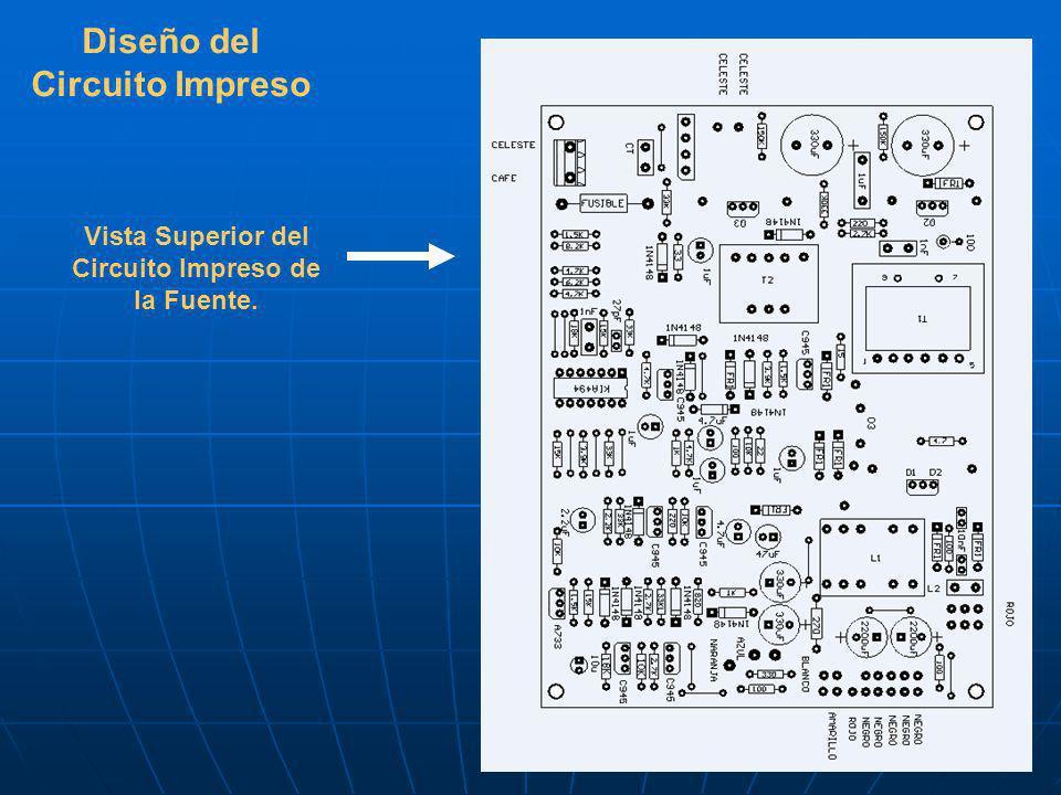 Diseño del Circuito Impreso Vista Superior del Circuito Impreso de la Fuente.