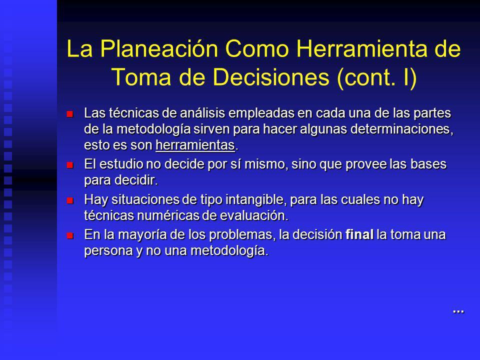La Planeación Como Herramienta de Toma de Decisiones Imposible conocer con certeza que ocurrirá en el futuro. Por ende toda decisión lleva implícita u