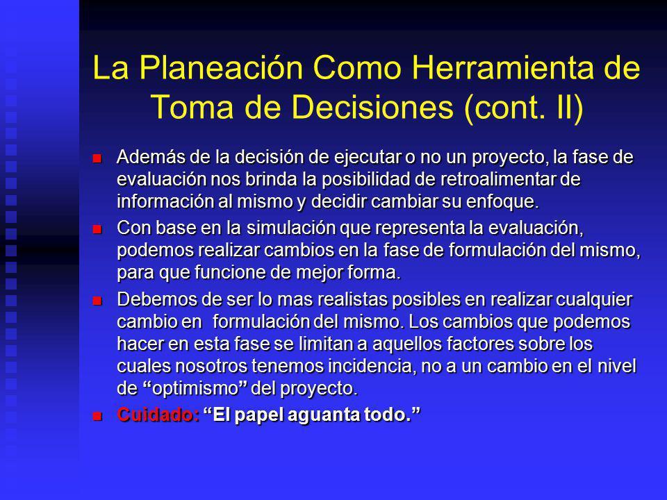 La Planeación Como Herramienta de Toma de Decisiones (cont. I) Las técnicas de análisis empleadas en cada una de las partes de la metodología sirven p